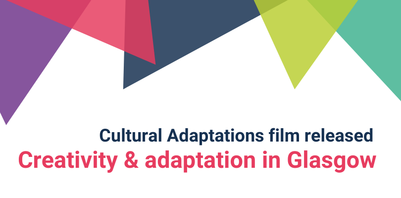 Watch the Cultural Adaptations short film on Glasgow